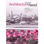 Architecture in Times of Need. Make it Right. Rebuilding New Orleans' Lower Ninth Ward | Kristin Feireiss, contributions from Brad Pitt | 9783791342764