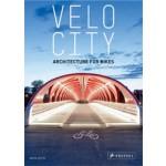 VELO CITY. Architecture for Bikes | Gavin Blyth | 9783791349091