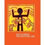 KEITH HARING. The Political Line | Dieter Buchhart, Julian Cox, Robert Farris Thompson, Julian Myers-Szupinska | 9783791354620