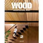Wood Architecture Now! Volume 2   Philip Jodidio   9783836535939