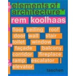 Elements of Architecture. Rem Koolhaas | Rem Koolhaas, Irma Boom (design) | 9783836556149