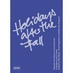 Holidays After The Fall. Seaside Architecture and Urbanism in Bulgaria and Croatia | Michael Zinganel, Elke Beyer, Anke Hagemann |