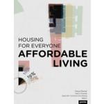Affordable Living. Housing for Everyone | Klaus Dömer, Hans Drexler, Joachim Schultz-Granberg | 9783868593242