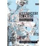 Territories in Crisis. Architecture and Urbanism Facing Changes in Europe | Cristina Bianchetti, Elena Cogato Lanza, Agim Enver Kercuku, Angelo Sampieri, Angioletta Voghera | 9783868593839 | JOVIS