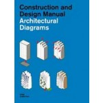 Architectural Diagrams. Construction and Design Manual