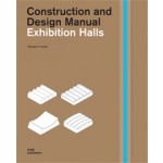 Exhibition Halls. Construction and Design Manual | Clemens F. Kusch | 9783869221847