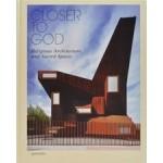 Closer to God. Religious Architecture and Sacred Spaces | Robert Klanten, Lukas Feireiss | 9783899553130