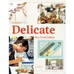Delicate. New Food Culture | Robert Klanten, Kitty Bolhöfer, Adeline Mollard, Sven Ehmann | 9783899553697