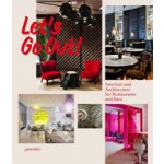Let's Go Out! Interiors and Architecture for Restaurants and Bars | Sofia Borges, Sven Ehmann, Robert Klanten | 9783899554519