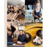 A Delicious Life. New Food Entrepreneurs | Robert Klanten, Sven Ehmann, Marie Le Fort | 9783899554670