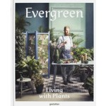 Evergreen. Living with Plants | gestalten | 9783899556735