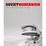 SOVIET MODERNISM. 1955-1991 / Unknown History | Katahrina Ritter, Ekaterina Shapiro-Obermair, Alexandra Wachter | 9783906027142