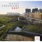 WATER URBANISMS. EAST. UFO: Explorations of Urbanism 3   Kelly Shannon, Bruno de Meulder   9783906027258