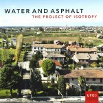Water and Asphalt | The Project of Isotropy in the Metropolitan Area of Venice. UFO Explorations of Urbanism 5 |  Lorenzo Fabian Bernado Secchi Paola Viganò | 9783906027715