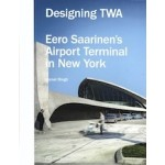 Designing TWA. Eero Saarinen's Airport Terminal in New York   Kornel Ringli   9783906027753   PARK BOOKS