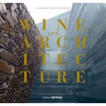 Wine and Architecture | Heinz-Gert Woschek, Denis Duhme, Katrin Friederichs | 9783920034737