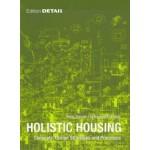 Holistic Housing. Concepts, Design Strategies and Processes   Hans Drexler, Sebastian El khouli   9783920034782   DETAIL