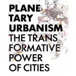 PLANETARY URBANISM. The Transformative Power of Cities   9783931435332   ARCH+