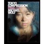 Toky Compresstion Final Cut | Michael Wolf | 9783941249097