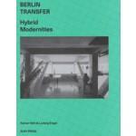 BERLIN TRANSFER. hybrid modernities | Rainer Hehl, Ludwig Engel | 9783944074153 | ruby press