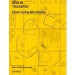 BERLIN TRANSFER. Open Living Structures | Rainer Hehl, Ludwig Engel | 9783944074191