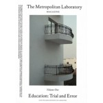 The Metropolitan Laboratory Magazine Volume one Education Trial and Error | 9783944083032 | ANCB The Aedes Metropolitan Laboratory