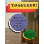 Together! The New Architecture of the Collective   Ilka & Andreas Ruby, Mateo Kries, Mathias Müller, Daniel Niggli (Eds.)   9783945852149   Vitra Design Museum