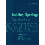 Building Openings Construction Manual Windows, Vents and Exterior Doors | Detail | 9783955532987