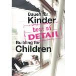 Building for Children - Bauen für Kinder. best of DETAIL | 9783955533106 | NAi Booksellers