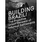 Building Brazil! The Proactive Urban Renewal of Informal Settlements   Marc Angélil, Rainer Hehl   9783981343649
