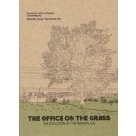THE OFFICE ON THE GRASS. The Evolution of the Workplace | Caruso St John Architects, Javier Mozas | 9788469755358