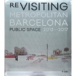 Re-Visiting Metropolitan Barcelona. Public Space 2013-2017 | Projects and Urban Design Section, AMB / Poch Comunicación | 9788487881220