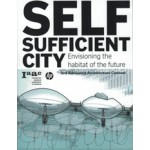 SELF SUFFICIENT CITY. Envisioning The Habitat of The Future | Vincente Guallart, Lucas Capelli | 9788492861330