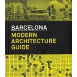 BARCELONA. MODERN ARCHITECTURE GUIDE | Manuel Gausa, Marta Cervelló, Maurici Pla, Ricardo Devesa | 9788496954182