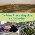 De Prins Alexanderpolder en Rotterdam. Van veenmoeras tot polderstad | Onno de Wit, Willy Hilverda, Wim Heistek, Dik Vuik | 9789040007606