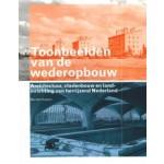 Toonbeelden van de wederopbouw. Architectuur, stedenbouw en landinrichting van herrijzend Nederland   Marieke Kuipers   9789040087493