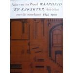 Waarheid en karakter. Het debat over de bouwkunst, 1840-1900 | Auke van der Woud | 9056620444