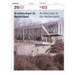 Architecture in the Netherlands. Yearbook 2002>03   Anne Hoogewoning, Roemer van Toorn, Piet Vollaard, Arthur Wortmann   9789056622916