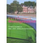 Cultuurpark Westergasfabriek. Transformatie van een industrieterrein   Olof Koekebakker   9789056623388