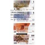Imaginary Economics. Contemporary Artists and the World of Big Money