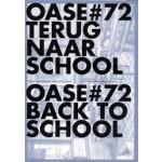 OASE 72. Back to school   Johan Lagae, Mechthild Stuhlmacher, Bas van der Pol, Maarten Van Den Driessche   9789056625832