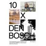 10 x Den Bosch. Tien perspectieven op een middelgrote stad | Olv Klijn, Joks Janssen | 9789056626471
