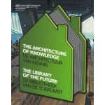 The Architecture of Knowledge. The Library of the Future | Huib Haye van der Werf | 9789056627478