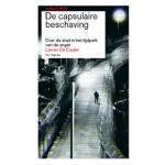 De capsulaire beschaving. Over de stad in het tijdperk van de angst. reflect 03 (ebook)   Lieven De Cauter   9789056627867
