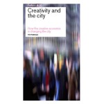 Creativity and the City. How the creative economy is changing the city. Reflect 05 (ebook) | Simon Franke, Evert Verhagen | 9789056627911