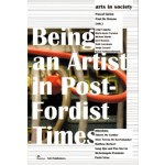 Arts in Society. Being an Artist in Post-Fordist Times (reprint edition) | Pascal Gielen, Paul De Bruyne | 9789056628611