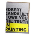 Robert Zandvliet. I owe you the truth in painting | Louise Schouwenberg | 9789056628673