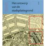 Het ontwerp van de stadsplattegrond. De kern van de stedenbouw in het perspectief van de eenentwintigste eeuw | Jan Heeling, Han Meyer, John Westrik | 9789058750266