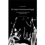 De improvisatiemaatschappij. Over sociale ordening van een onbegrensde wereld   Hans Boutellier   9789059317536
