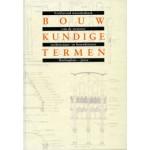 BOUWKUNDIGE TERMEN. Verklarend woordenboek van de westerse architectuur- en bouwhistorie   E.J. Haslinghuis, Herman Janse   9789059970335
